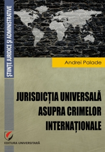 Palade_Jurisdictia_univ_asupra_crimelor_internationale