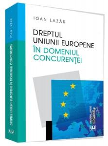 Lazar Dreptul Uniunii Europene in domeniul concurentei